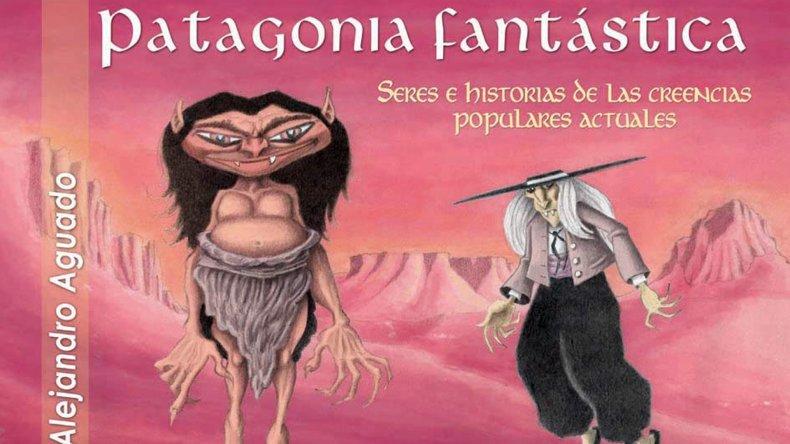 La Patagonia: terreno de fantásticas creencias populares.