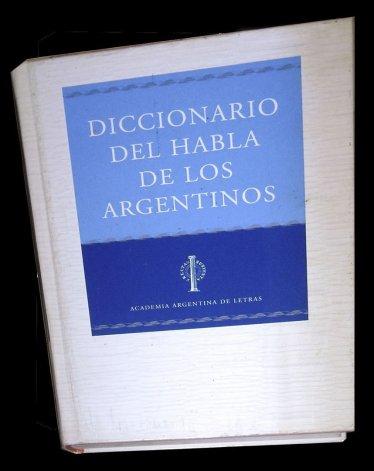 Preparan una nueva edición del Diccionario de argentinismos.